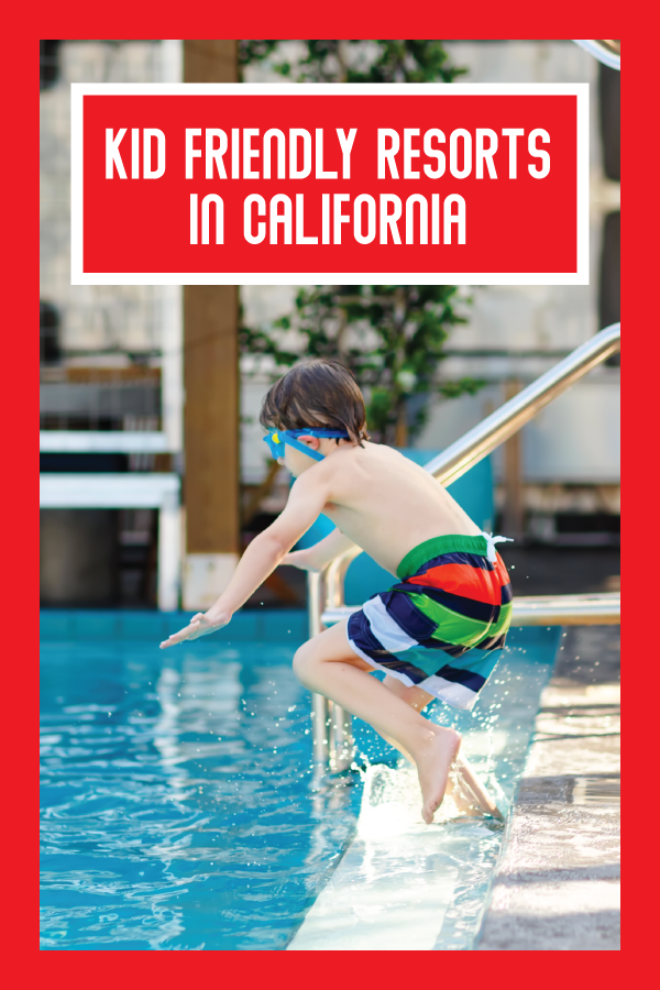 kid friendly resorts in california.png